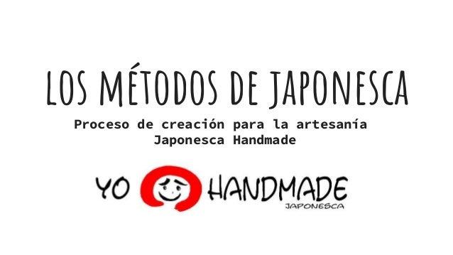 los métodos de japonescaProceso de creación para la artesanía Japonesca Handmade