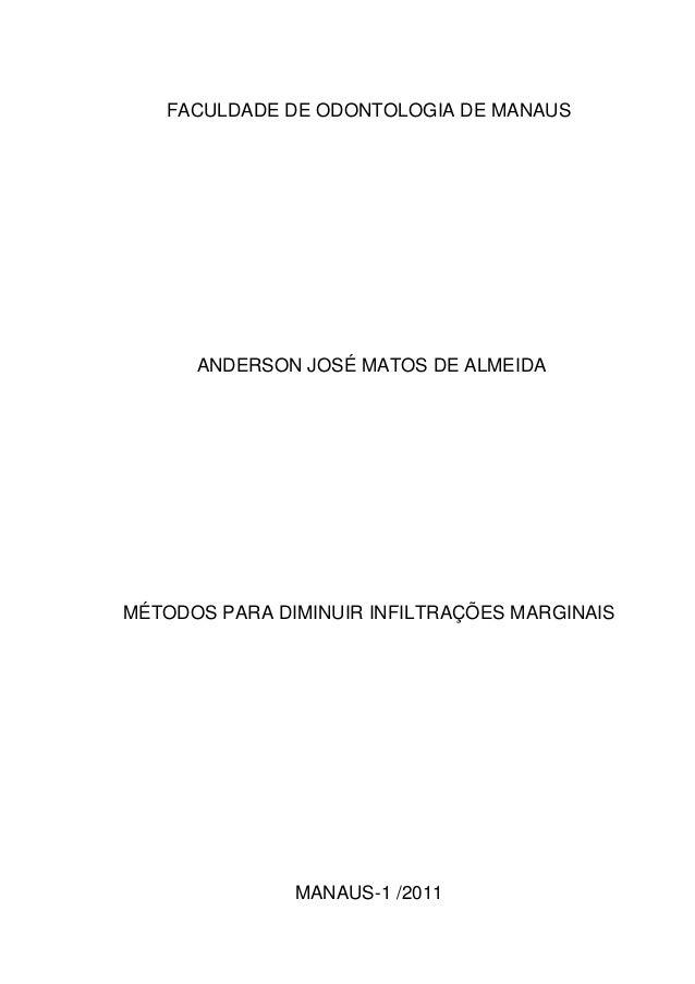 FACULDADE DE ODONTOLOGIA DE MANAUS      ANDERSON JOSÉ MATOS DE ALMEIDAMÉTODOS PARA DIMINUIR INFILTRAÇÕES MARGINAIS        ...