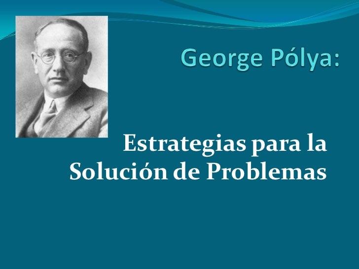 Estrategias para laSolución de Problemas