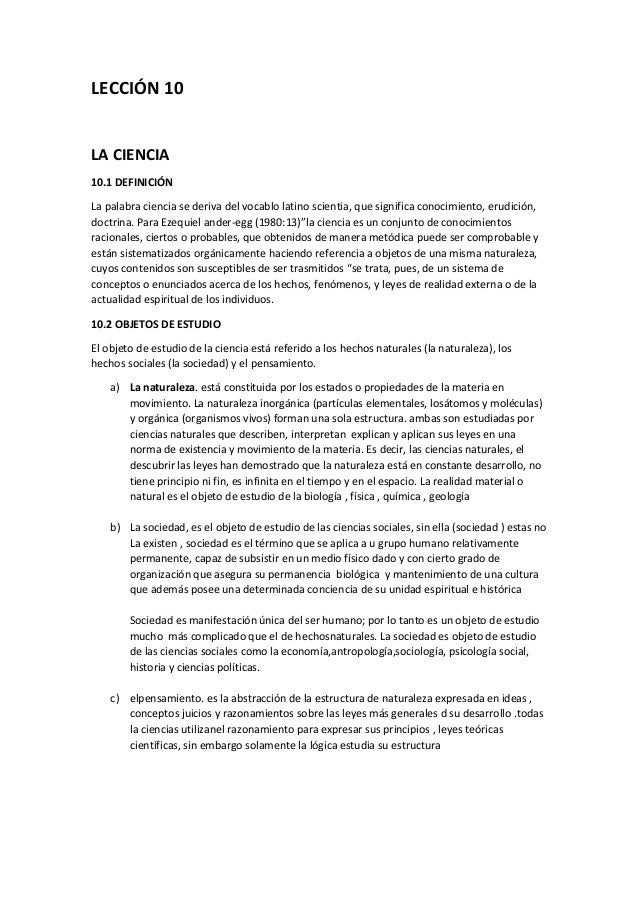 LECCIÓN 10LA CIENCIA10.1 DEFINICIÓNLa palabra ciencia se deriva del vocablo latino scientia, que significa conocimiento, e...