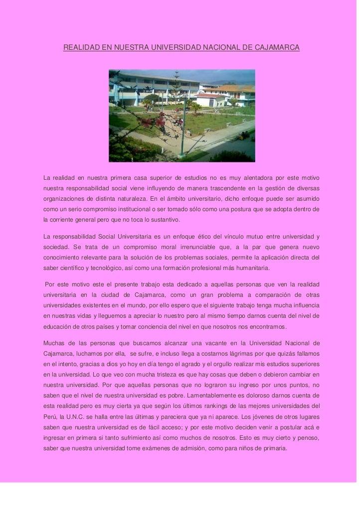 REALIDAD EN NUESTRA UNIVERSIDAD NACIONAL DE CAJAMARCA<br />1366520157480<br />La realidad en nuestra primera casa superior...