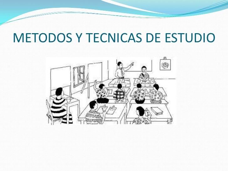 METODOS Y TECNICAS DE ESTUDIO<br />