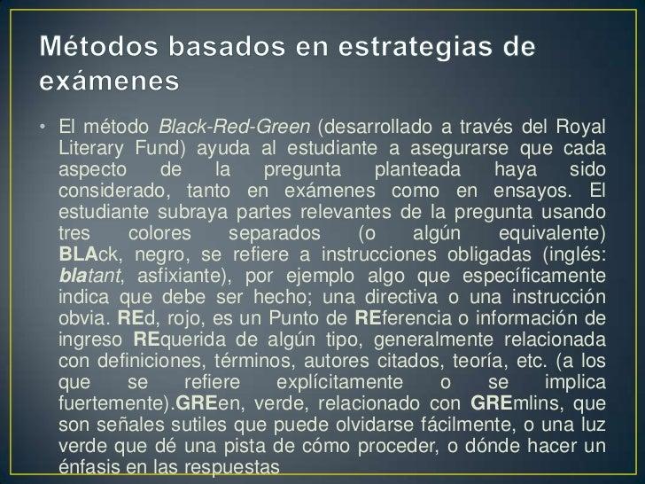 Métodos basados en estrategias de exámenes<br />El método Black-Red-Green (desarrollado a través del Royal LiteraryFund) a...