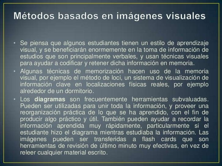Métodos basados en imágenes visuales<br />Se piensa que algunos estudiantes tienen un estilo de aprendizaje visual, y se b...
