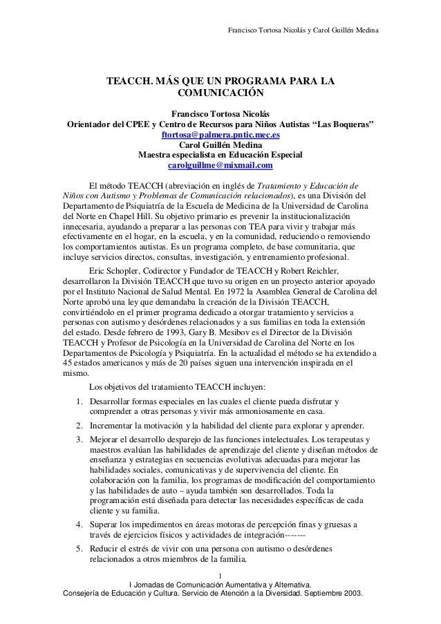 Francisco Tortosa Nicolás y Carol Guillén Medina            TEACCH. MÁS QUE UN PROGRAMA PARA LA                       COMU...