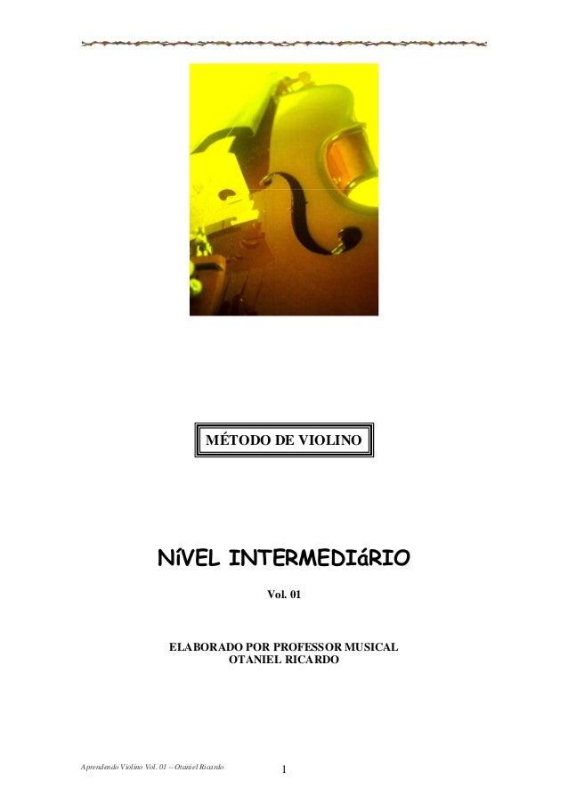MÉTODO DE VIOLINO                       NíVEL INTERMEDIáRIO                                               Vol. 01         ...