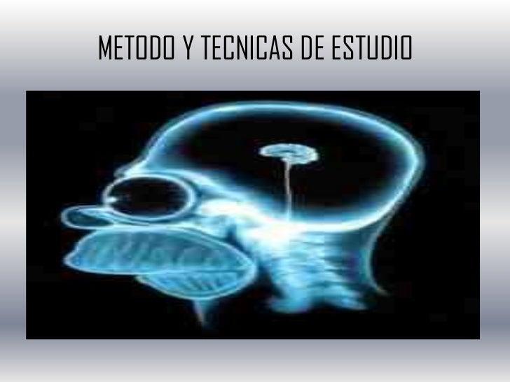 METODO Y TECNICAS DE ESTUDIO <br />