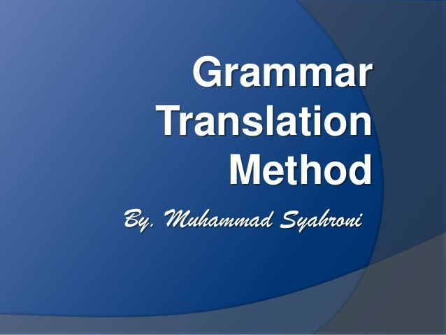 GrammarTranslationMethodBy. Muhammad Syahroni