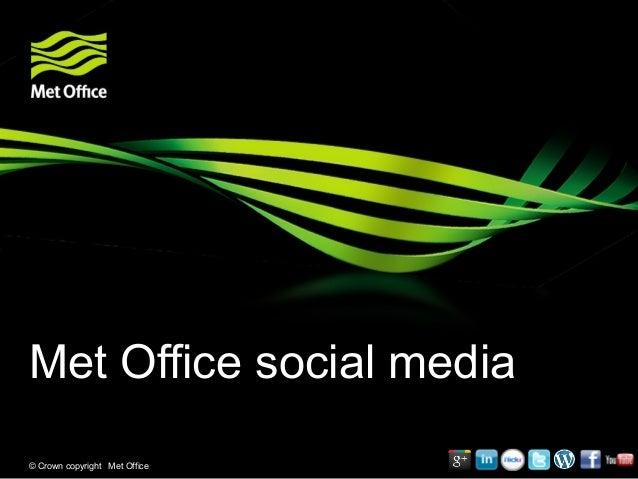 Met Office social media© Crown copyright Met Office