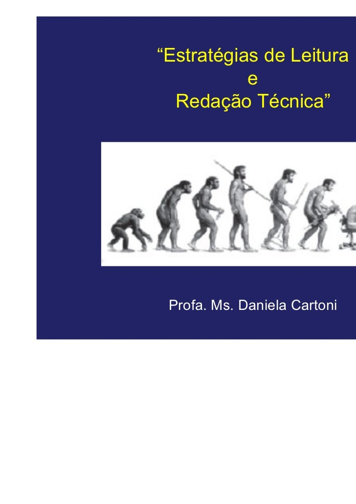"""""""Estratégias de Leitura           e  Redação Técnica"""" Profa. Ms. Daniela Cartoni"""
