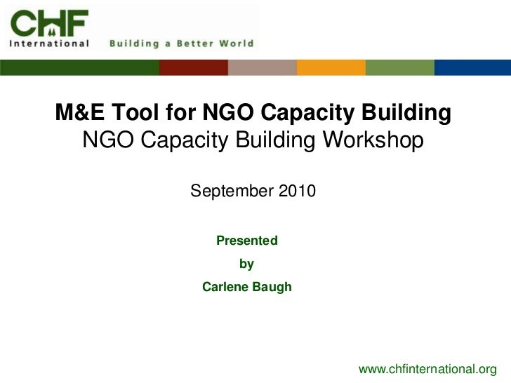 M&E Tool for NGO Capacity Building  NGO Capacity Building Workshop           September 2010              Presented        ...