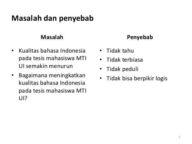 penulisan tesis yang baik Penulisan tesis dengan bahasa indonesia yang baik dan benar metodologi penelitian dan penulisan ilmiah magister teknologi informasi universitas indonesia lisensi atribusi-berbagiserupa creative commons (cc by-sa).