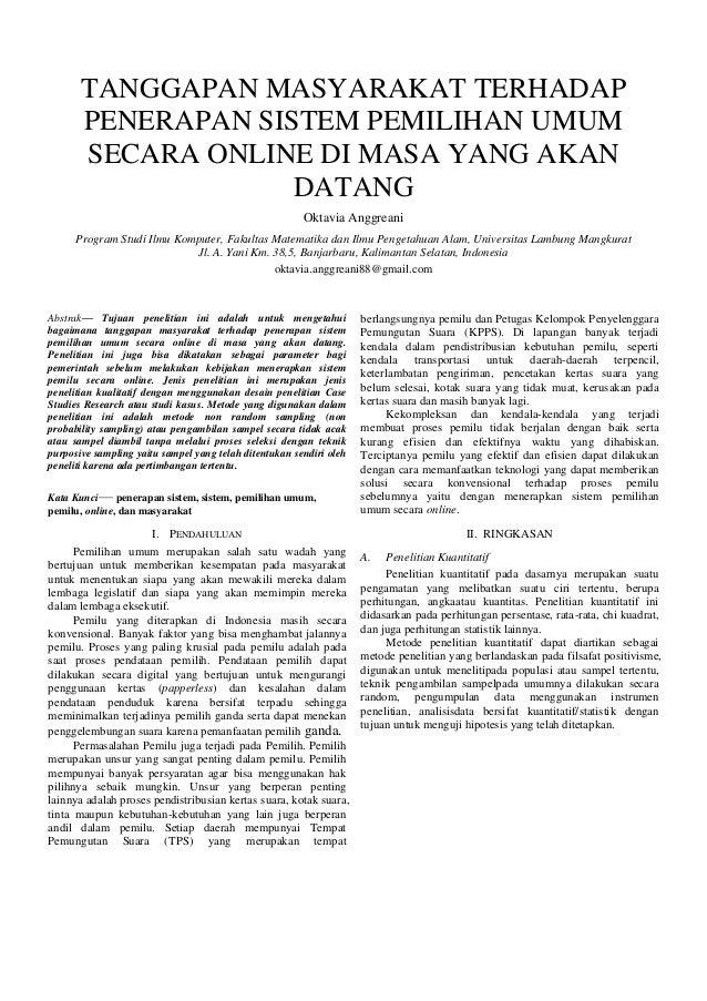 TANGGAPAN MASYARAKAT TERHADAP PENERAPAN SISTEM PEMILIHAN UMUM SECARA ONLINE DI MASA YANG AKAN DATANG Oktavia Anggreani Pro...