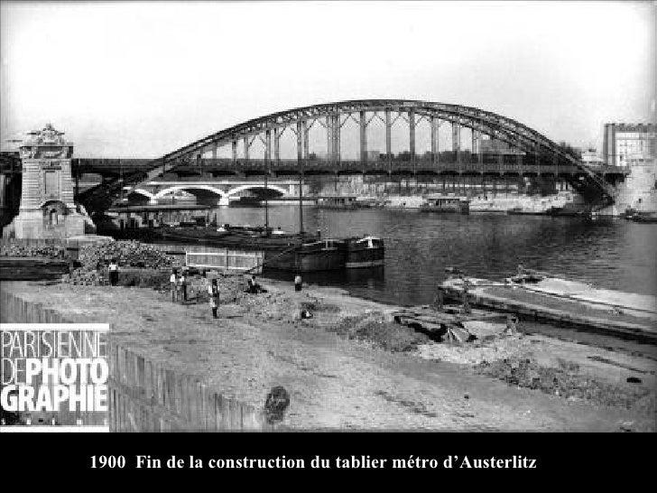 1900  Fin de la construction du tablier métro d'Austerlitz