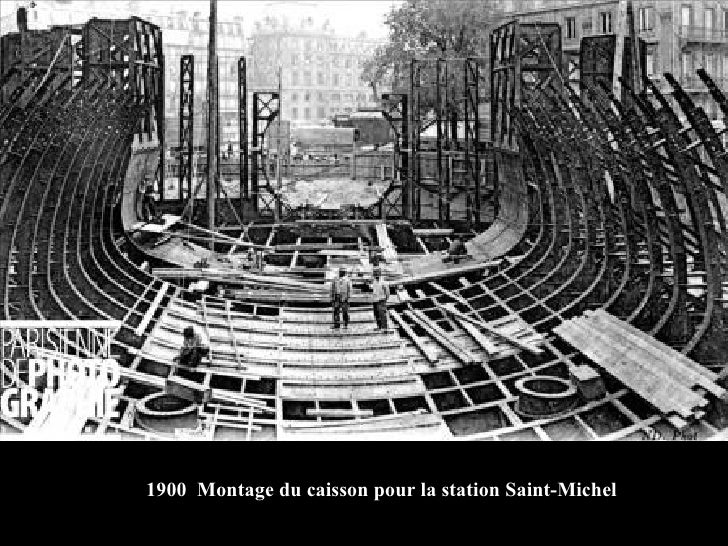 1900  Montage du caisson pour la station Saint-Michel