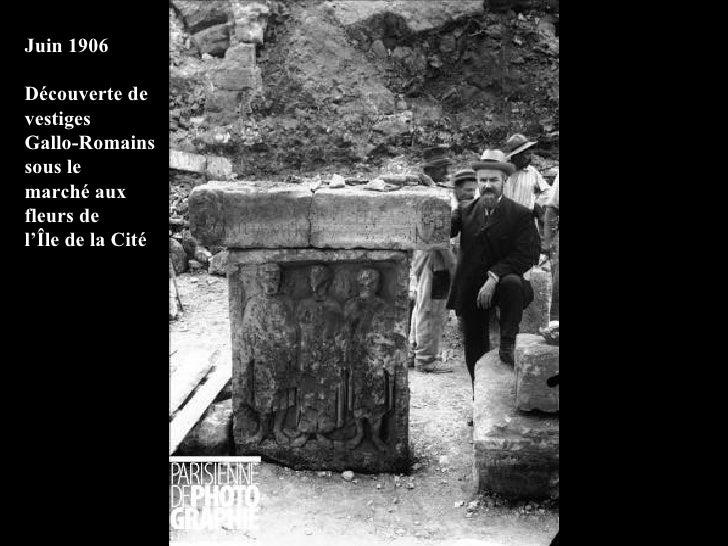 Juin 1906 Découverte de vestiges Gallo-Romains sous le marché aux fleurs de l'Île de la Cité