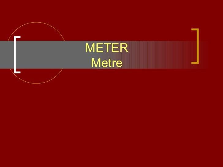 METER Metre