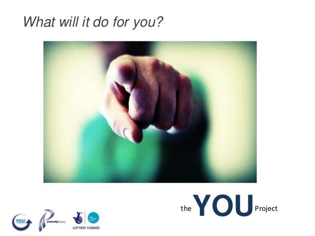 What will it do for you?                           the                                 YOU   Project