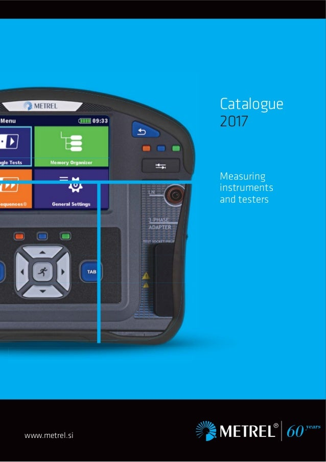 www.metrel.si Catalogue 2017 Measuring instruments and testers