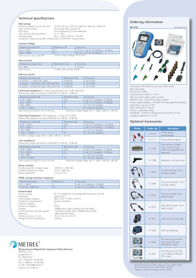 Measuring and Regulation Equipment Manufacturer METREL d.d. Ljubljanska 77 SI-1354 Horjul Tel: + 386 (0)1 75 58 200 Fax: +...