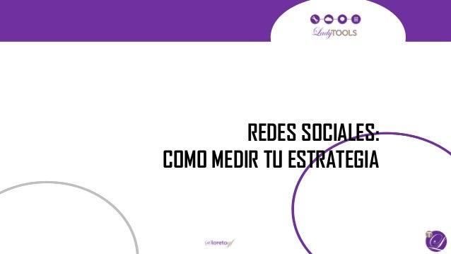REDES SOCIALES:  COMO MEDIR TU ESTRATEGIA