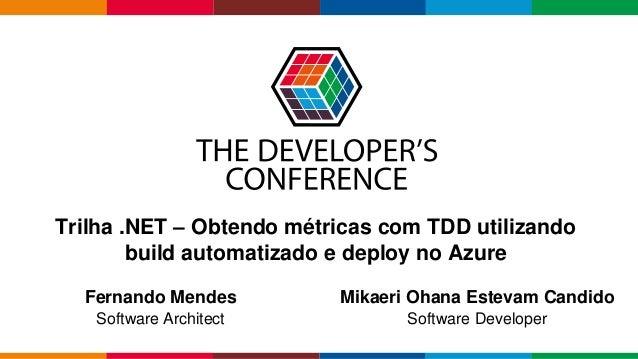 Globalcode – Open4education Trilha .NET – Obtendo métricas com TDD utilizando build automatizado e deploy no Azure Fernand...
