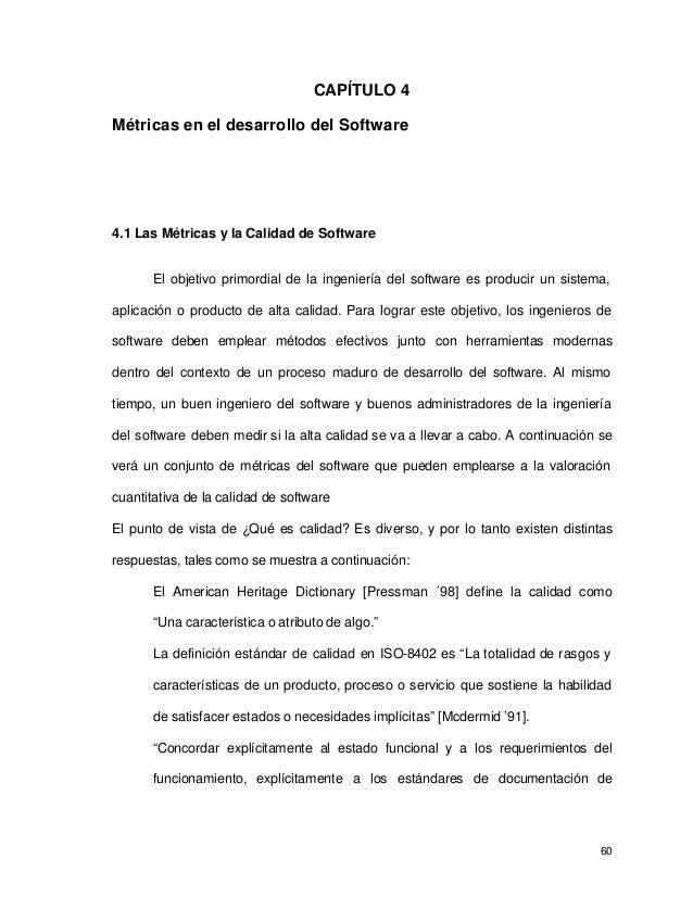 CAPÍTULO 4Métricas en el desarrollo del Software4.1 Las Métricas y la Calidad de Software       El objetivo primordial de ...