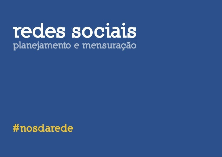 redes sociais planejamento e mensuração     #nosdarede