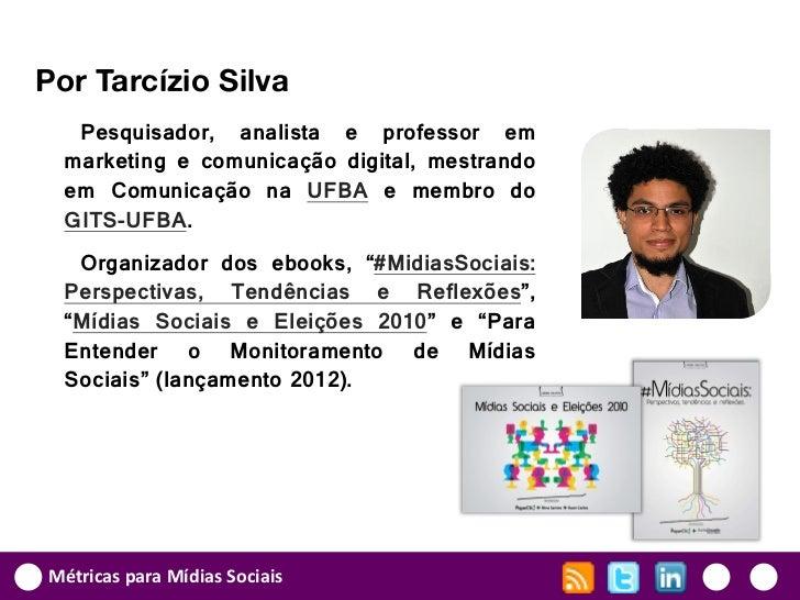 Por Tarcízio Silva   Pesquisador, analista e professor em  marketing e comunicação digital, mestrando  em Comunicação na U...