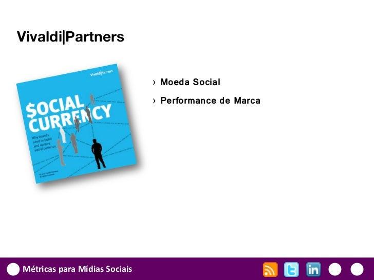 Vivaldi|Partners                               › Moeda Social                               › Performance de MarcaMétricas...