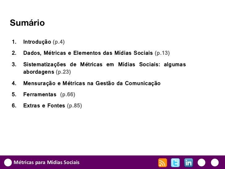 Sumário1.   Introdução (p.4)2.   Dados, Métricas e Elementos das Mídias Sociais (p.13)3.   Sistematizações de Métricas em ...