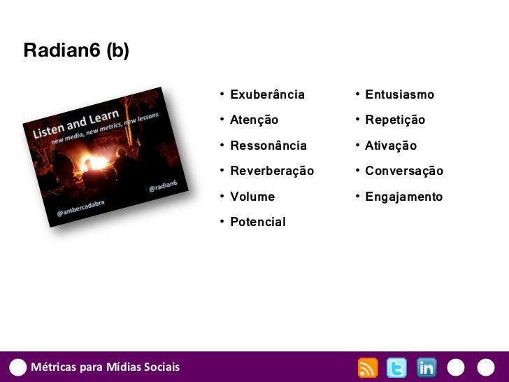 Radian6 (b)                               • Exuberância    • Entusiasmo                               • Atenção        • R...