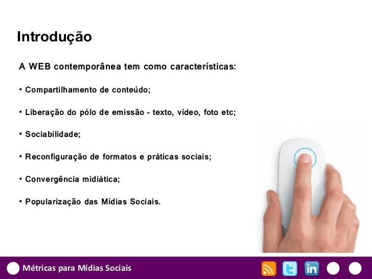 IntroduçãoA WEB contemporânea tem como características:• Compartilhamento de conteúdo;• Liberação do pólo de emissão – tex...
