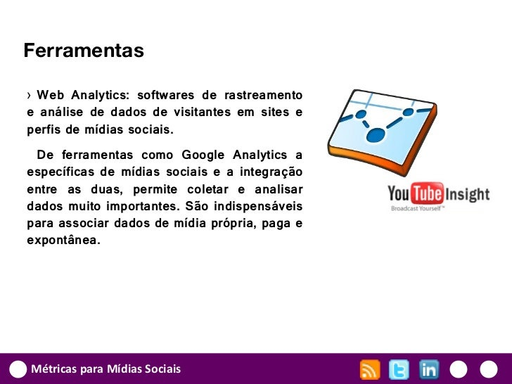 Ferramentas› Web Analytics: softwares de rastreamentoe análise de dados de visitantes em sites eperfis de mídias sociais. ...