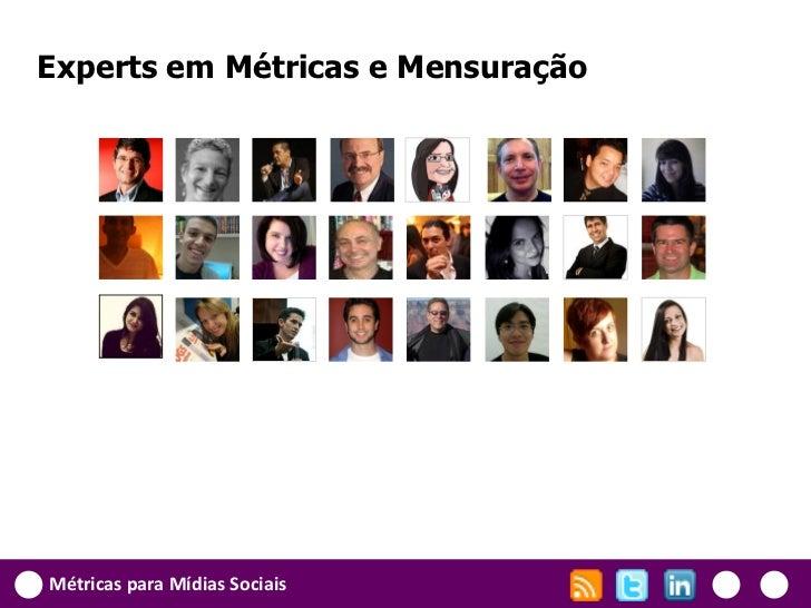 Experts em Métricas e MensuraçãoMétricas para Mídias Sociais