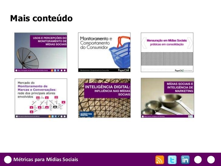 Mais conteúdoMétricas para Mídias Sociais