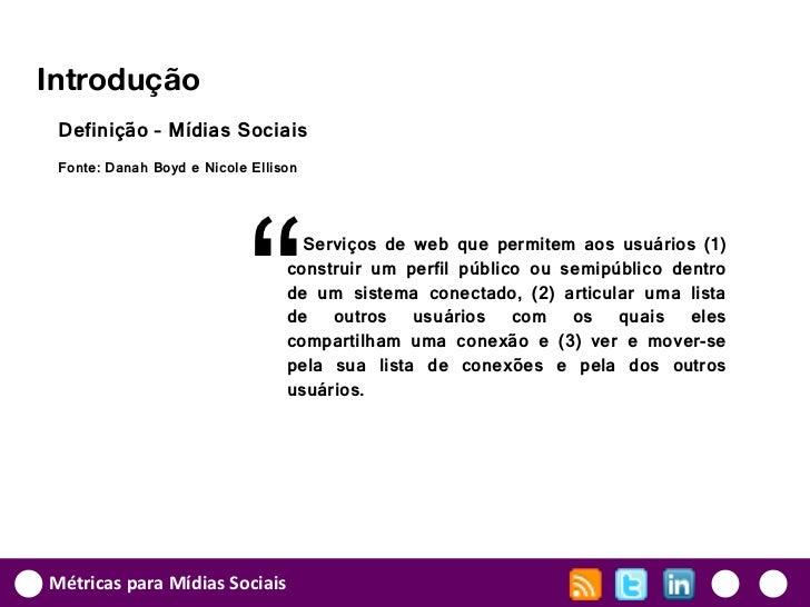 """Introdução Definição – Mídias Sociais Fonte: Danah Boyd e Nicole Ellison                            """"                     ..."""