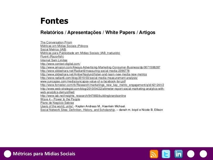 Fontes            Relatórios / Apresentações / White Papers / Artigos            The Conversation Prism            Métrica...