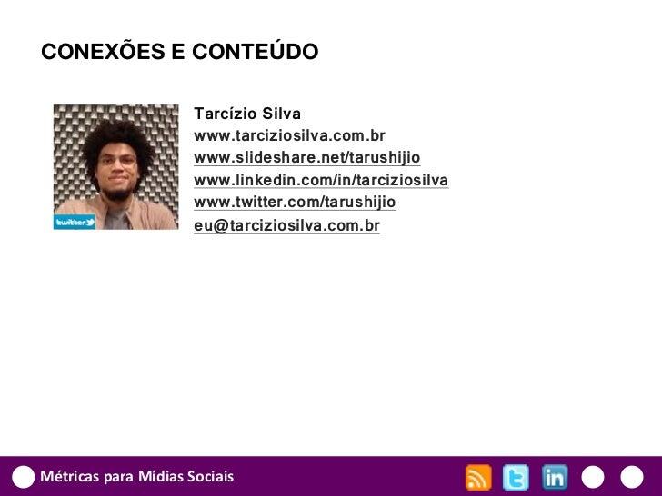 CONEXÕES E CONTEÚDO                      Tarcízio Silva                      www.tarciziosilva.com.br                     ...