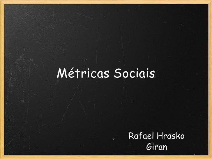 Métricas Sociais Rafael Hrasko Giran