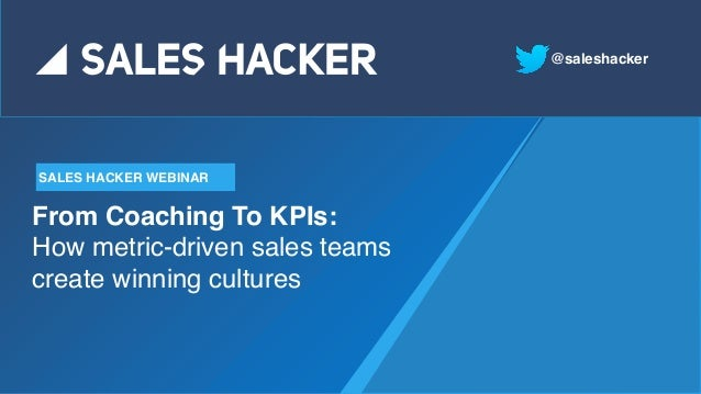 From Coaching To KPIs How Metric Driven Sales Teams Create Winning C