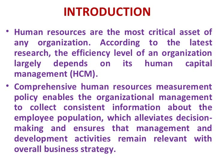 human resources measurement and metrics Are you interested in how to measure the impact of human resources leadership, management, actions, policies, and assistance in your organization a significant component of your human resource business planning is identifying what human resources metrics to collect.