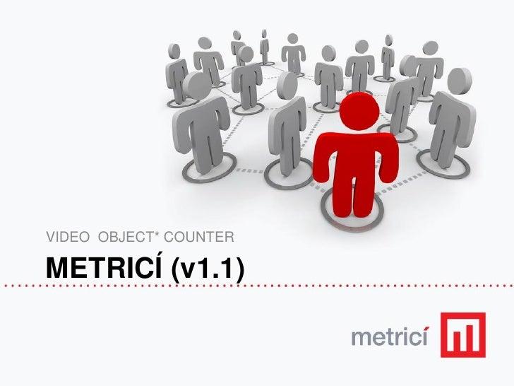 VIDEO OBJECT* COUNTER  METRICÍ (v1.1)