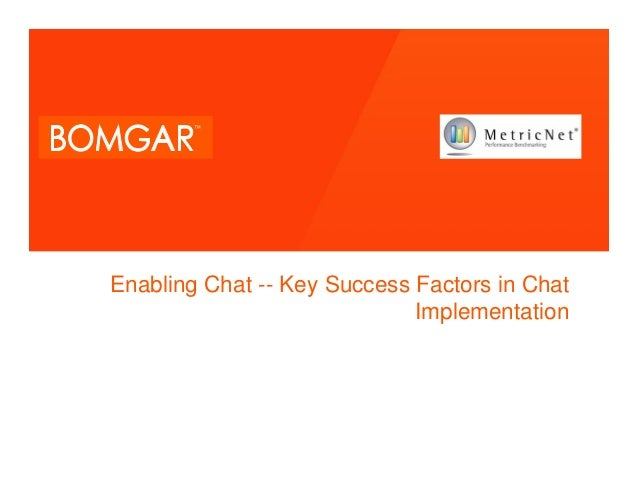 Enabling Chat -- Key Success Factors in Chat Implementation  0