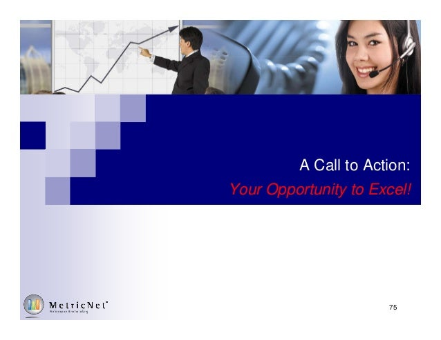 A Call to Action: Your Opportunity to Excel! 75