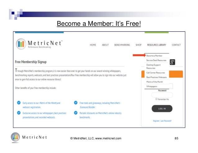 Become a Member: It's Free! © MetricNet, LLC, www.metricnet.com 85