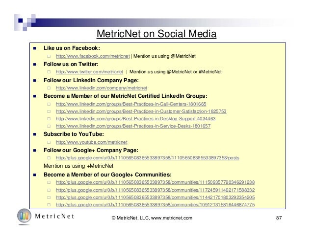 MetricNet on Social Media  Like us on Facebook:  http://www.facebook.com/metricnet | Mention us using @MetricNet  Follo...