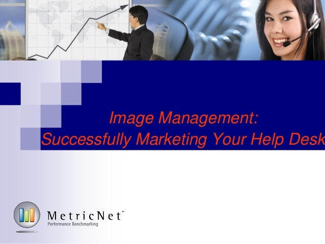 Image Management:Successfully Marketing Your Help Desk