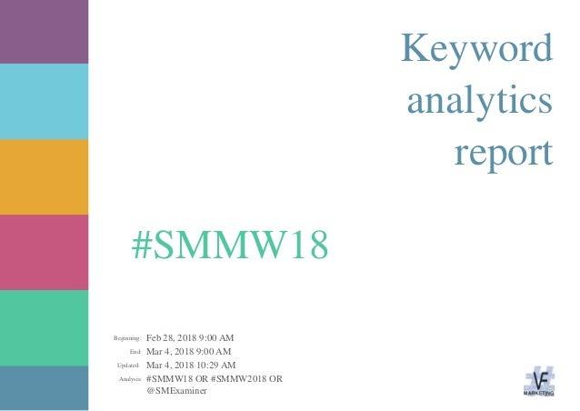 Feb 28, 2018 9:00 AM Mar 4, 2018 9:00 AM Mar 4, 2018 10:29 AM @SMExaminer #SMMW18 OR #SMMW2018 ORAnalysis: Updated: End: B...