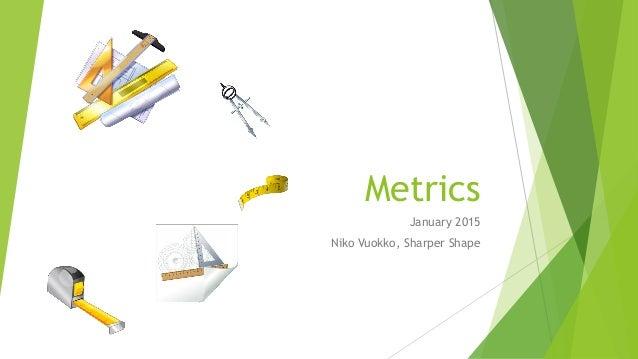 Metrics January 2015 Niko Vuokko, Sharper Shape